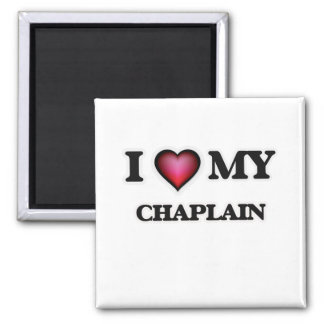 I love my Chaplain Square Magnet