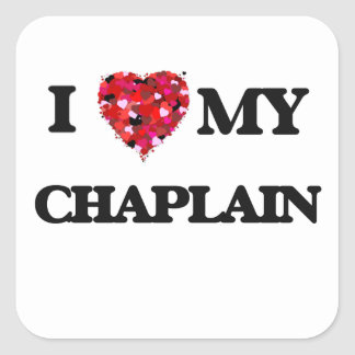 I love my Chaplain Square Sticker