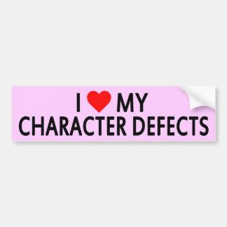 I LOVE MY CHARACTER DEFECTS Sober Bumper Sticker Car Bumper Sticker