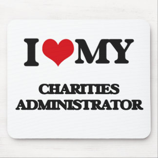 I love my Charities Administrator Mouse Pads