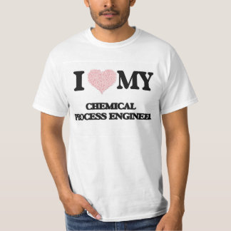 I love my Chemical Process Engineer (Heart Made fr T-shirt
