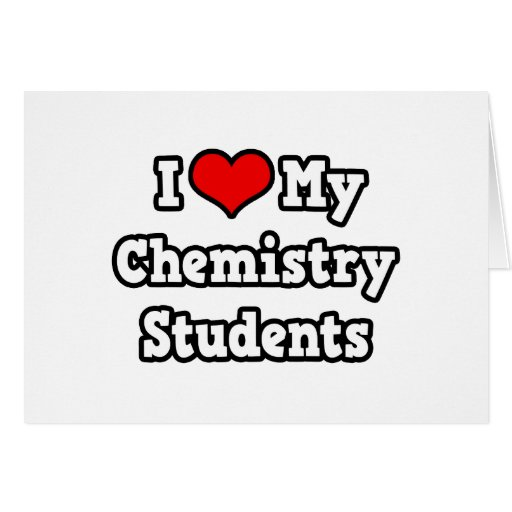 I Love My Chemistry Students Greeting Cards