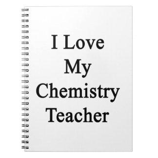 I Love My Chemistry Teacher Note Book