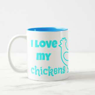 """I love my chickens - and my chickens love me!"" Two-Tone Coffee Mug"