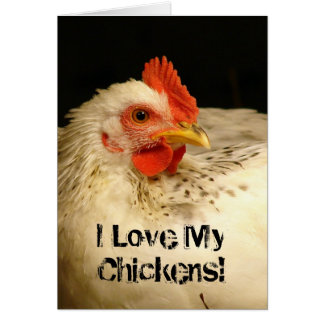 I Love My Chickens Greeting Card