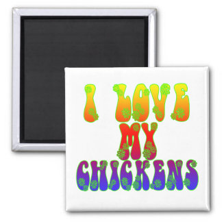 I Love My Chickens Square Magnet