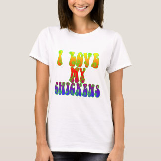 I Love My Chickens T-Shirt