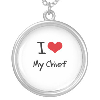 I love My Chief Necklaces