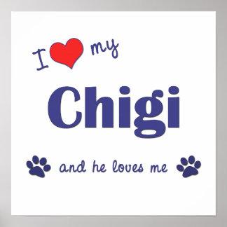 I Love My Chigi Male Dog Posters