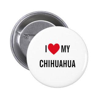 I Love My Chihuahua 6 Cm Round Badge