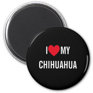 I Love My Chihuahua 6 Cm Round Magnet