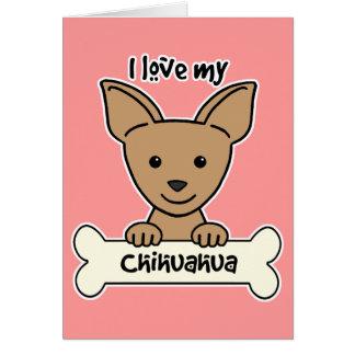 I Love My Chihuahua Card