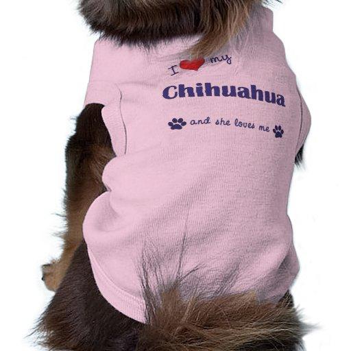 I Love My Chihuahua (Female Dog) Dog Clothing