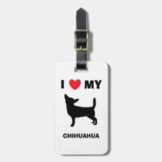 """I Love My Chihuahua"" Luggage Tag"