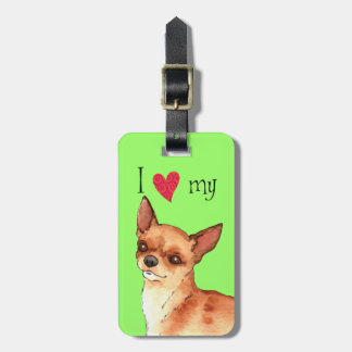 I Love my Chihuahua Luggage Tag