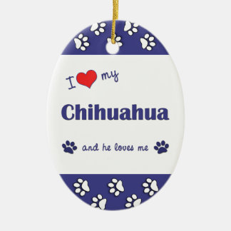 I Love My Chihuahua (Male Dog) Christmas Ornament