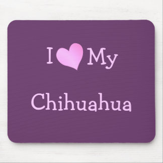 I Love My Chihuahua Mouse Mat