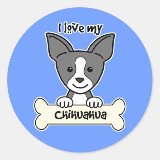 I Love My Chihuahua Round Sticker