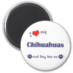 I Love My Chihuahuas (Multiple Dogs) 6 Cm Round Magnet