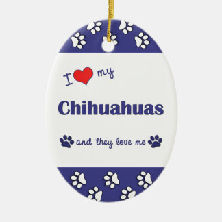 I Love My Chihuahuas (Multiple Dogs) Christmas Ornament