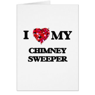 I love my Chimney Sweeper Greeting Card