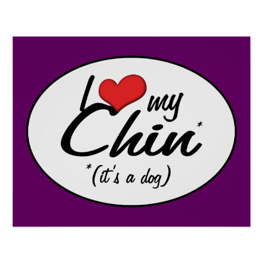 I Love My Chin (It's a Dog) Poster