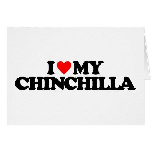 I LOVE MY CHINCHILLA CARDS
