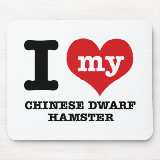 I Love my chinese dwarf hamst Mouse Pad