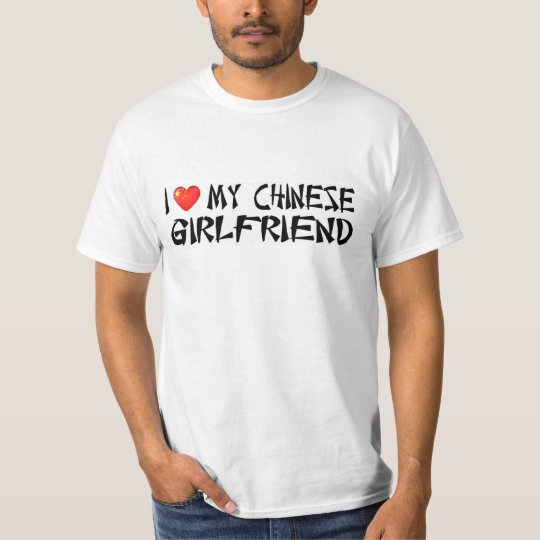 I Love My Chinese Girlfriend T-Shirt