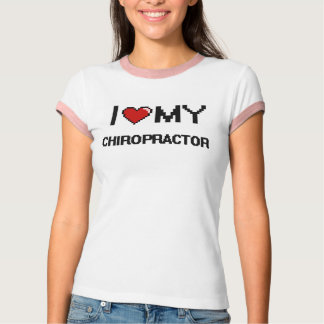 I love my Chiropractor T-Shirt