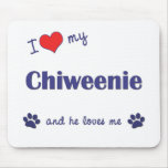 I Love My Chiweenie (Male Dog) Mouse Pad