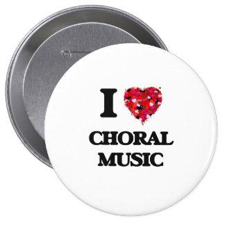 I Love My CHORAL MUSIC 10 Cm Round Badge