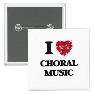 I Love My CHORAL MUSIC 15 Cm Square Badge