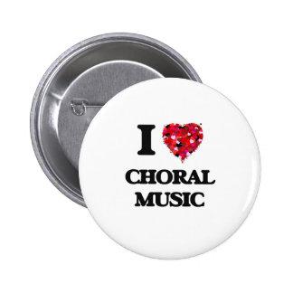 I Love My CHORAL MUSIC 6 Cm Round Badge