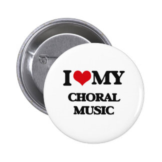 I Love My CHORAL MUSIC Pin