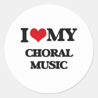 I Love My CHORAL MUSIC Round Sticker