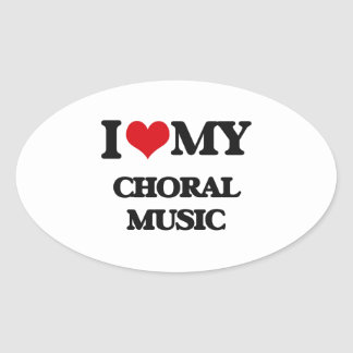 I Love My CHORAL MUSIC Stickers