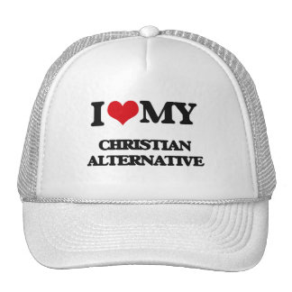 I Love My CHRISTIAN ALTERNATIVE Trucker Hat