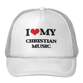 I Love My CHRISTIAN MUSIC Trucker Hat