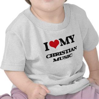 I Love My CHRISTIAN MUSIC Shirts