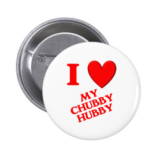 I Love My Chubby Hubby 6 Cm Round Badge