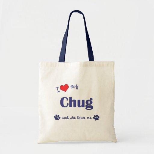 I Love My Chug (Female Dog) Tote Bag