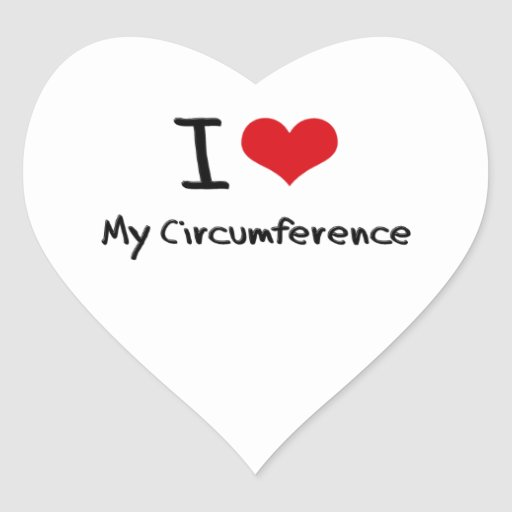 I love My Circumference Heart Stickers