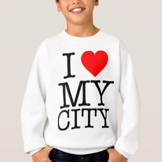 I Love my city Sweatshirt