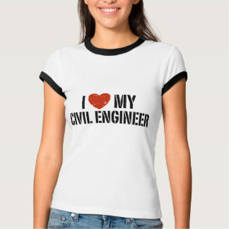 I Love My Civil Engineer Tshirt