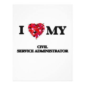 I love my Civil Service Administrator 21.5 Cm X 28 Cm Flyer