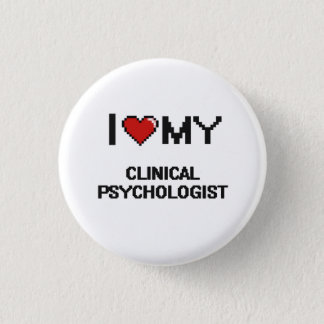 I love my Clinical Psychologist 3 Cm Round Badge