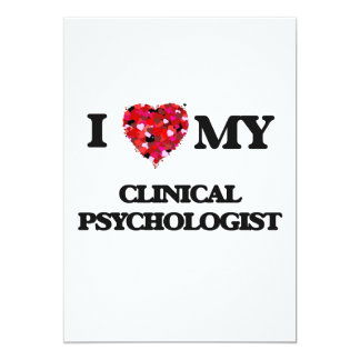I love my Clinical Psychologist 5x7 Paper Invitation Card