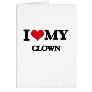 I love my Clown Greeting Card