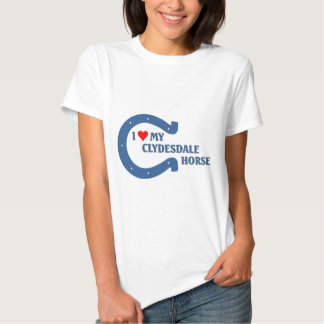 I love my Clydesdale Horse Tee Shirt